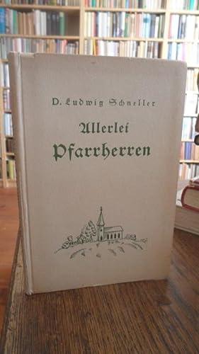 """Allerlei Pfarrherren. Sechste Folge der """"Weihnachts-Erinnerungen"""". 11.-13.: Schneller, D. Ludwig:"""