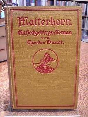 Matterhorn. Ein Hochgebirgs-Roman.: Wundt, Theodor: