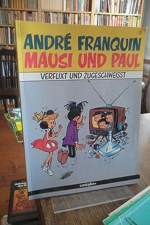 Mausi und Paul. Verflixt und zugeschweisst.: Franquin, André: