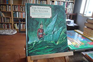 The steadfast tin soldier. Illustrated by P. J. Lynch.