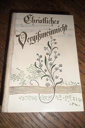 Christliches Vergißmeinnicht. Gedenkblätter der Liebe und Freundschaft.: Ehmann, K. Ch.