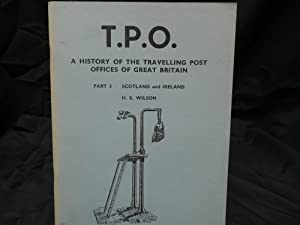 TPO: History of the Travelling Post Offices of Great Britain; Part 3: Scotland and Ireland: Scotl...