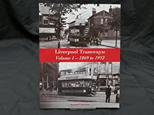 Liverpool Tramways: 1869 to 1932 Volume 1