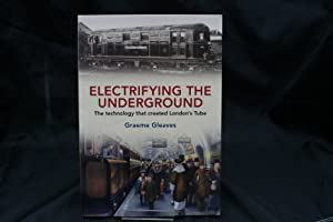 Electrifying the Underground: The Technology that Created London's Tube