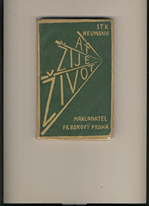 At' žije život!: Stanislav K. Neumann (Josef Capek illus)
