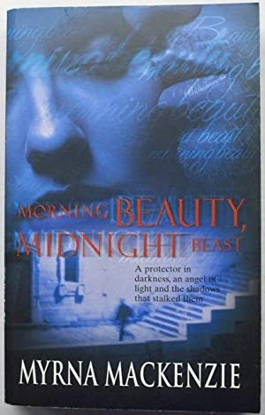 Morning Beauty, Midnight Beast: Myrna Mackenzie