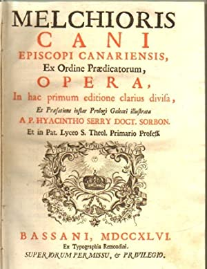 Melchioris Cani episcopi canariensis ex ordine praedicatorum: CANUS Melchior