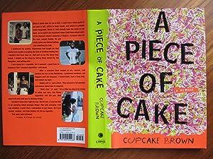 A PIECE OF CAKE: A Memoir [104**{FIRST: BROWN, CUPCAKE: *S-P-E-C-T-A-C-U-L-A-R*