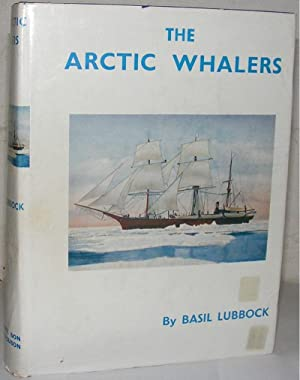 The Arctic Whalers: Lubbock, Basil