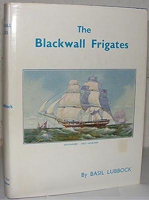 The Blackwall Frigates: Lubbock, Basil