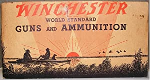 Winchester World Standard Guns and Ammunition: Winchester Repeating Arms Co.