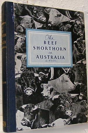 The Beef Shorthorn in Australia.: Ellis, M. H.