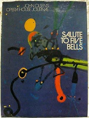 Salute to Five Bells. John Olsen's Opera House Journal: Olsen John, Illustrated by Robert ...