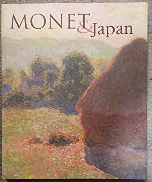 Monet and Japan: An Exhibition Organised by: Monet, Claude