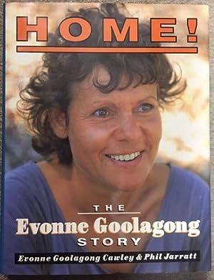 HOME! ; The Evonne Goolagong Story: Cawley, Evonne Goolagong