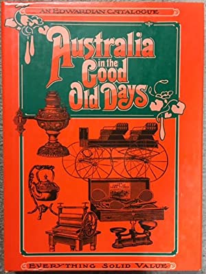 Australia in the Good Old Days: An: Hutton, Peter (preface)