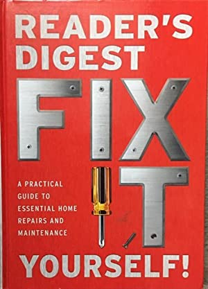 Fix It Yourself. A practical guide to: Reader's Digest (Editors)