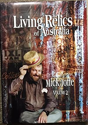 Living Relics of Australia (Volume 2): Joffe, Mick