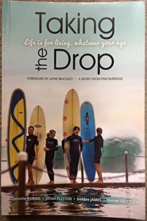 Taking the Drop: Life is for living,: Da Costa, Sheree;
