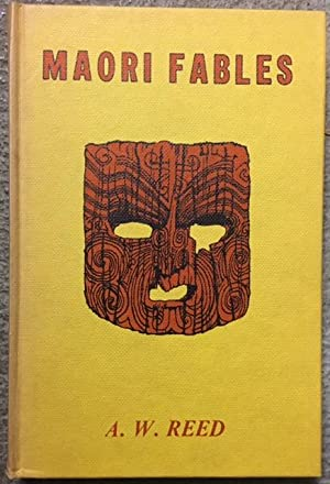 Maori Fables and Legendary Tales: Reed, A.W. (compiled