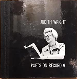 Poets on Record 9: Judith Wright reads: Wright, Judith. ;