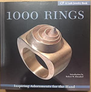1000 Rings: Inspiring Adornments for the Hand: Ebendorf, Robert W.