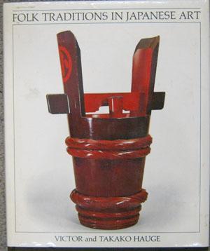 Folk Traditions in Japanese Art: Hauge, Victor and Takako Hauge.