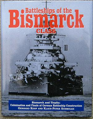Battleships of the Bismark Class. Bismark and Tirpitz: Culmination and Finale of German Battleship ...
