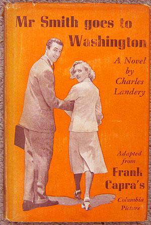 Mr Smith Goes to Washington - The Novel of Frank Capras Columbia Picture: Landery, Charles.
