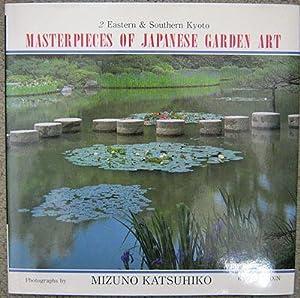 Masterpieces of Japanese Garden Art: 2 Eastern and Southern Kyoto: Katsuhiko, Mizuno (photographs ...
