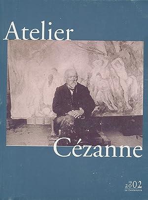 Atelier Cezanne 1902-2002: le centenaire: Societe Paul Cezanne