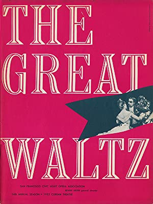 The Great Waltz (San Francisco Civic Light Opera Association): Strauss, Johann
