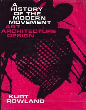 A History of the Modern Movement: Art: Rowland, Kurt F