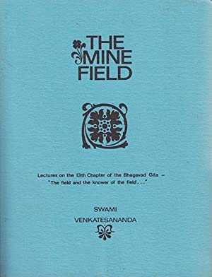 The Mine Field: Lectures on the 13th Chapter of the Bhagavad Gita
