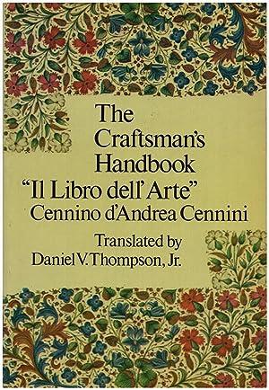 """The Craftsman's Handbook: """"Il Libro dell' Arte: Cennini, Cennino d'Andrea;"""
