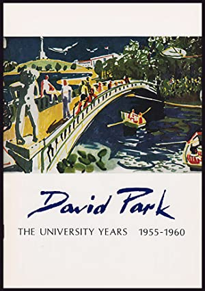 David Park Memorial Exhibition: The University Years, 1955--1960: Chipp, Herschel B.; Mills, Paul
