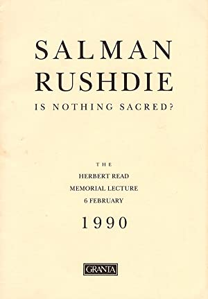 Salman Rushdie: Is Nothing Sacred (Herbert Read Memorial Lecture)