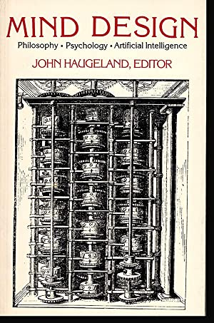Mind Design: Philosophy, Psychology, and Artificial Intelligence: Haugeland, John (editor)
