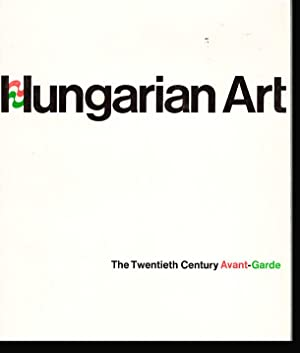 Hungarian Art: The Twentieth Century Avant-Garde: Solley, Thomas T.;