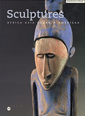 Sculptures, Africa Asia Oceania Americas (Exhibition Album)