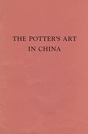The Potter's Art in China: Prehistoric Through: Caldwell, Katherine Field