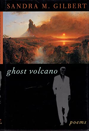 Ghost Volcano: Poems: Gilbert, Sandra M.