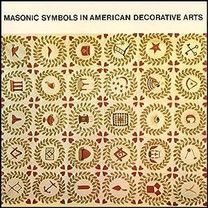 Masonic Symbols in American Decorative Arts: Scottish Rite Masonic