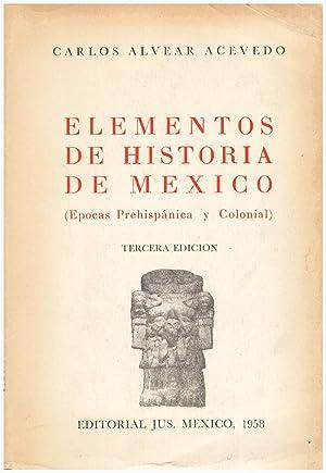 Elementos de Historia de Mexico (Epocas Prehispanica: Acevedo, Carlos Alvear