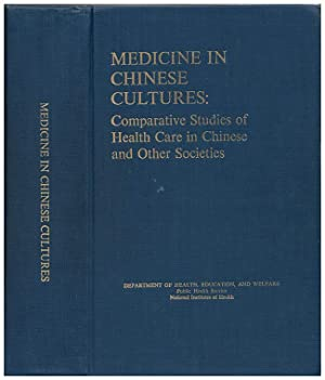 Medicine in Chinese Cultures: Comparative studies of: Kleinman, Arthur; Kunstadter,