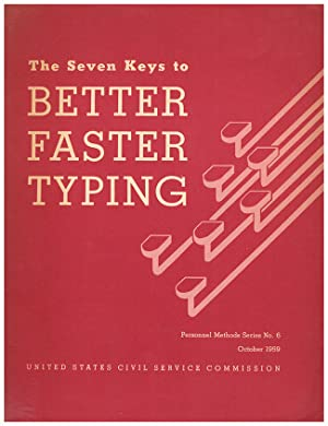The Seven Keys to Better Faster Typing (United States Civil Servic Commission, Personnel Methods ...