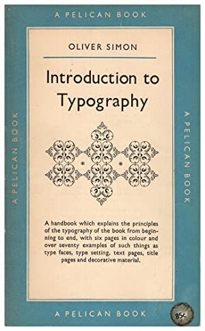 Introduction to Typography (Pelican Books A288): Simon, Oliver