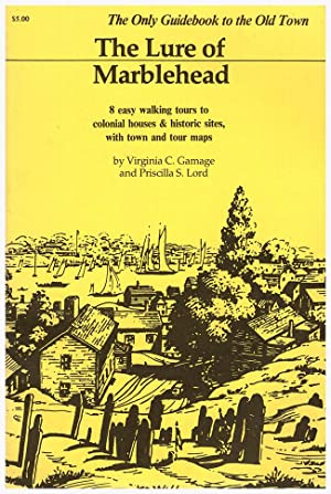 The Lure of Marblehead: The Only Guidebook: Gamage, Virginia C.;