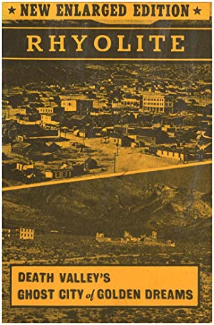 Rhyolite: Death Valley's Ghost City of Golden: Weight, Harold and