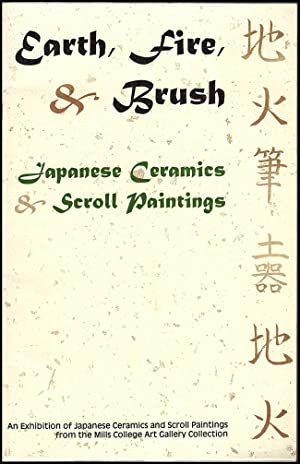 Earth, Fire, and Brush: Japanese Ceramics and: Mills College Art